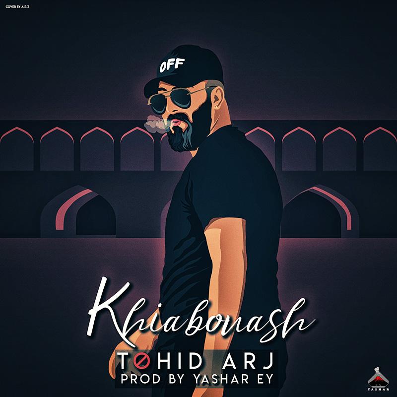 Tohid Arj – Khiabaounash