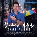 Vahid Adib – Eshghe Hamishegi