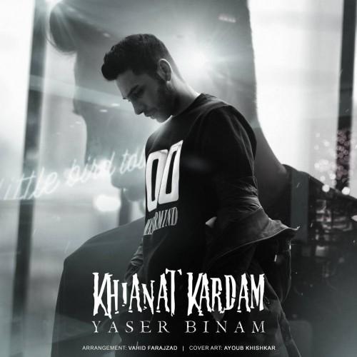 Yaser Binam – Khianat Kardam