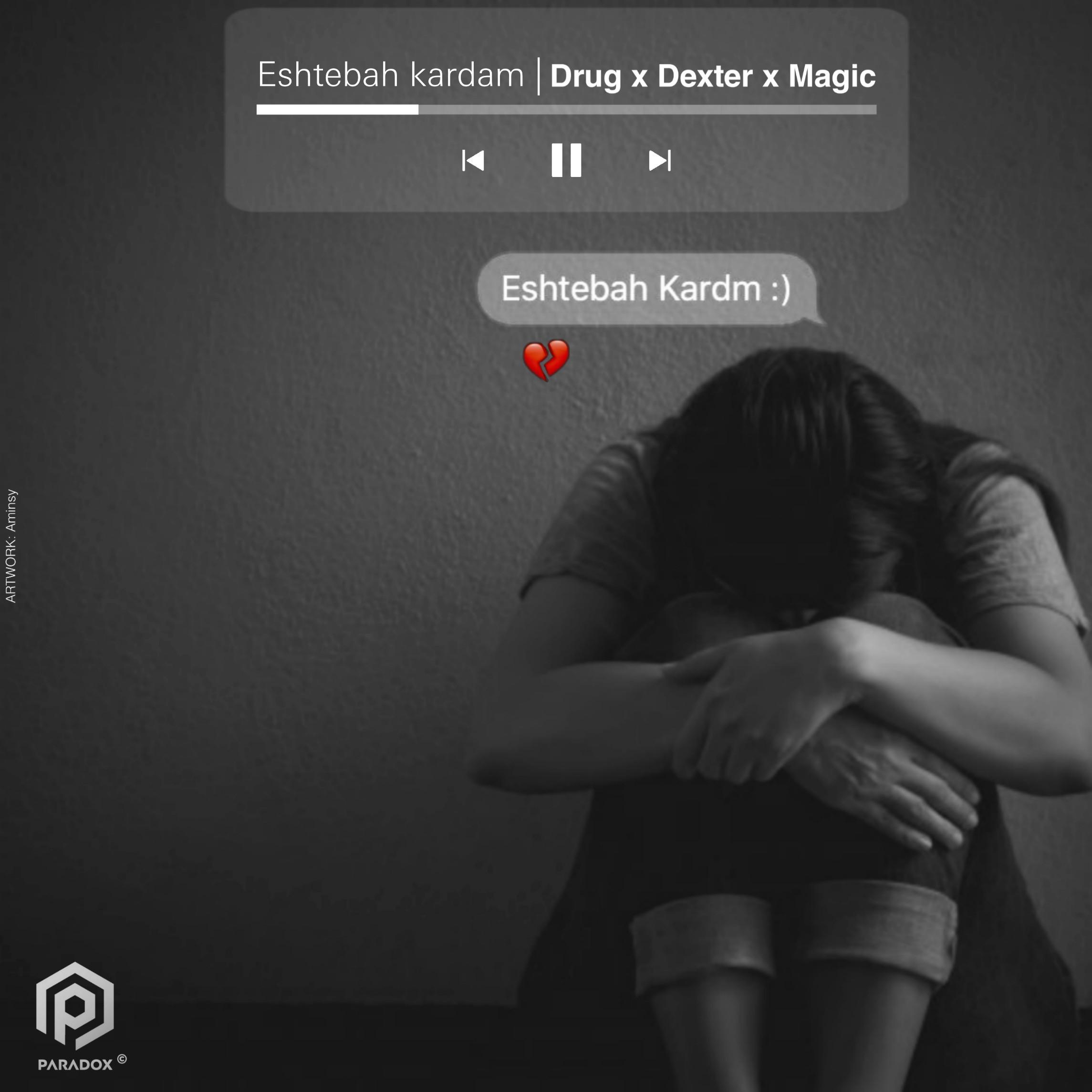 Drug , Dexter , Magic – Eshtebah Kardam