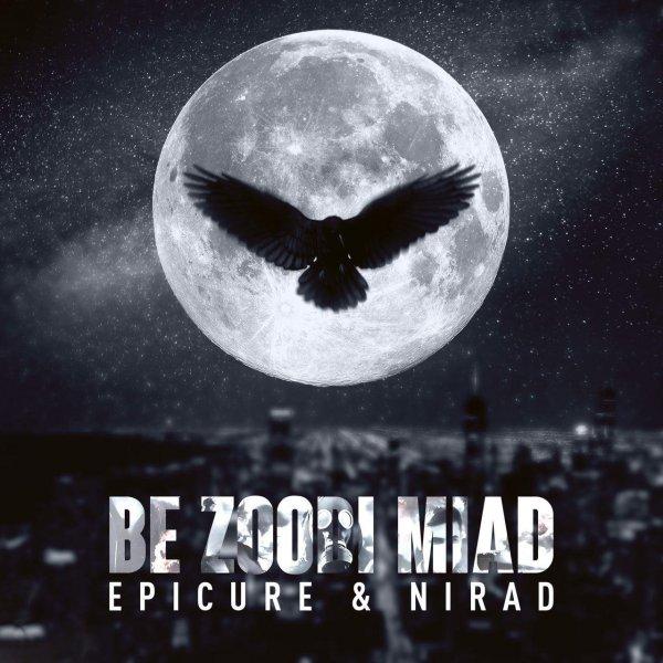 EpiCure & Nirad – Be Zoodi Miad