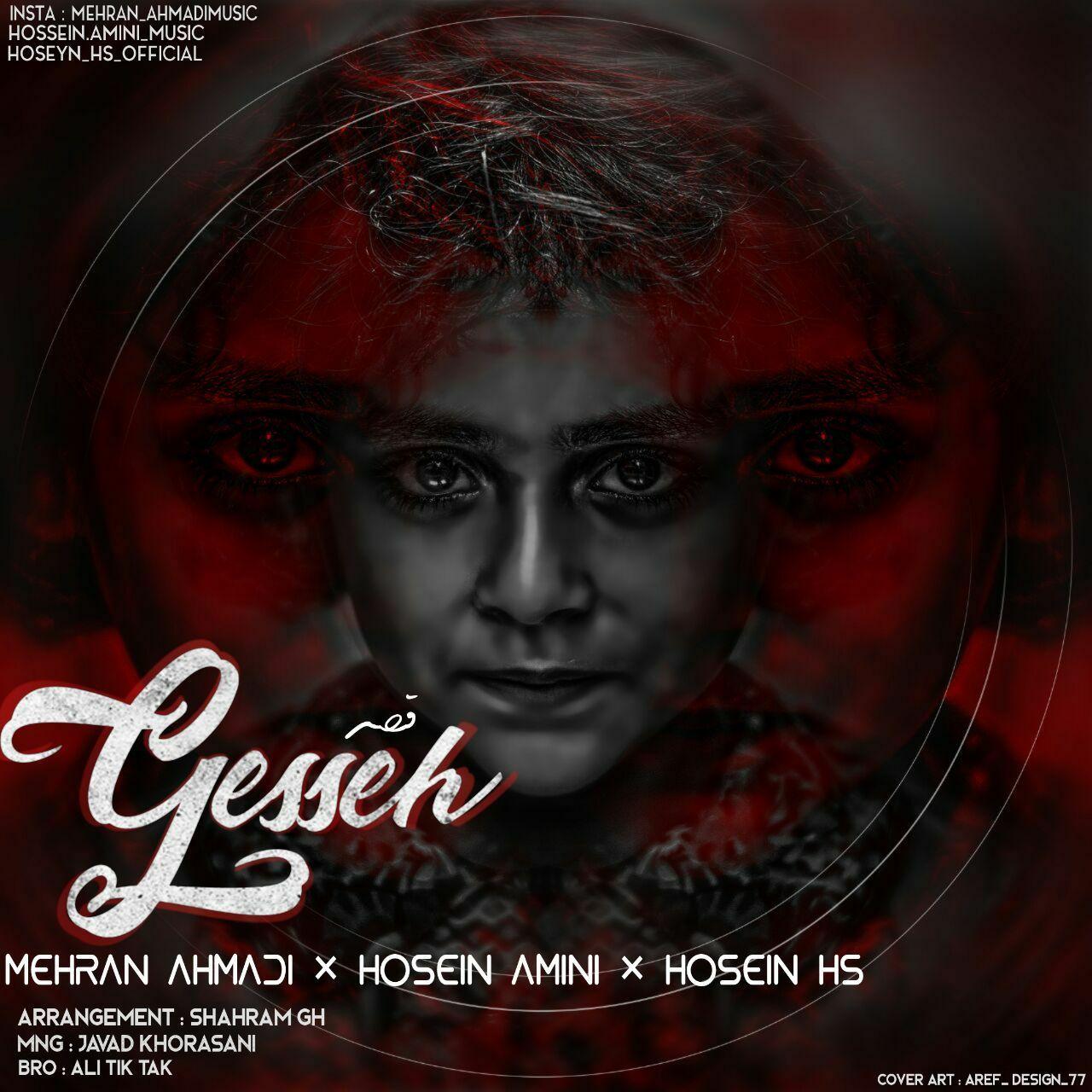 Mehran Ahmadi & Hossein Amini & Hossein Hs – Ghesseh