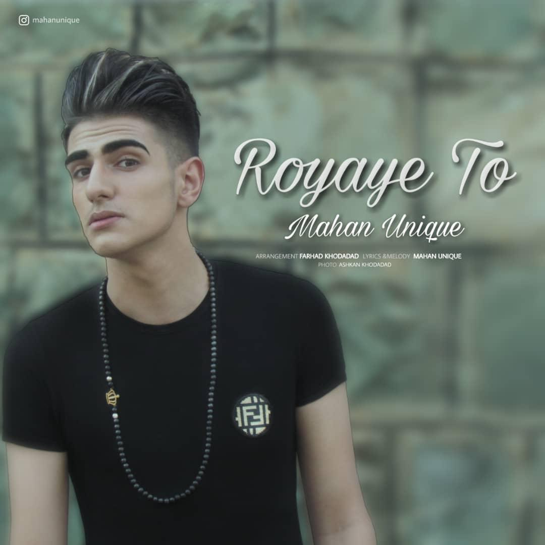 Mahan Unique – Royaye To