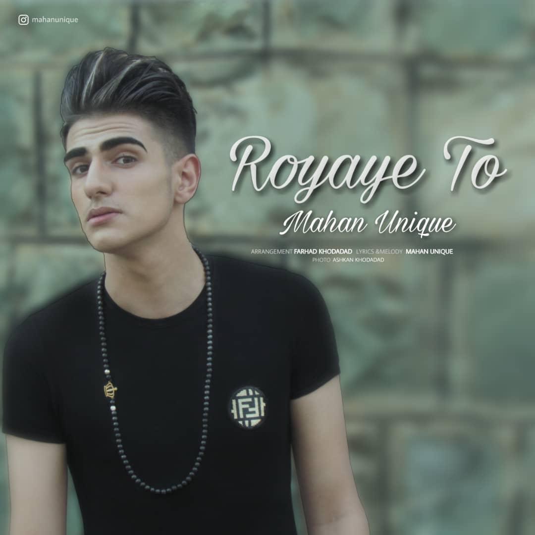 Mahan Unique – Royaye To