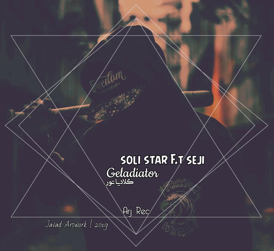 Soli Star F.t Seji _ Geladiator