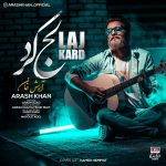 Arash Khan – Laj Kard