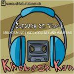 Soroush Sg Track – Khoobesh Kon