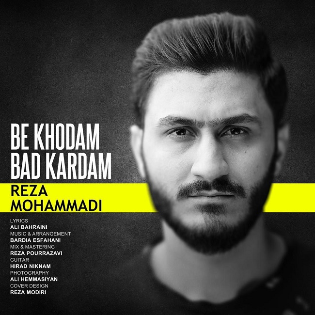 Reza Mohammadi – Be Khodam Bad Kardam