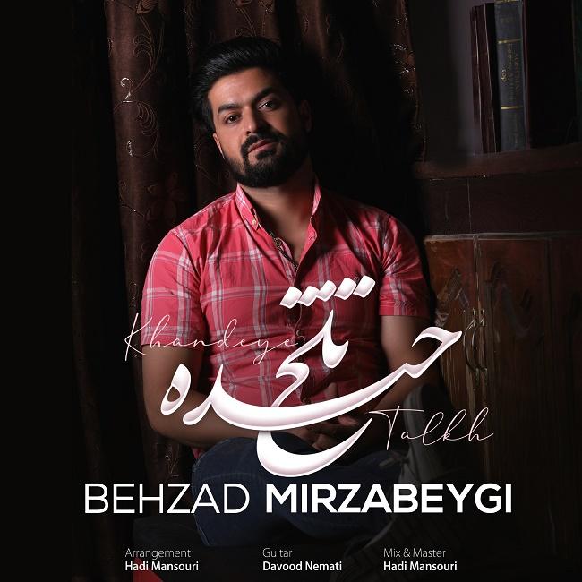 Behzad Mirzabeigi – Khandeye Talkh