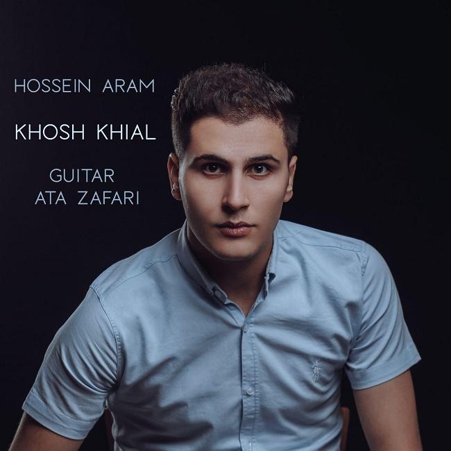 Hossein Aram – Khosh Khial