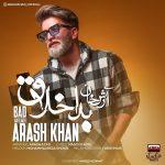 Arash Khan – Bad Akhlagh