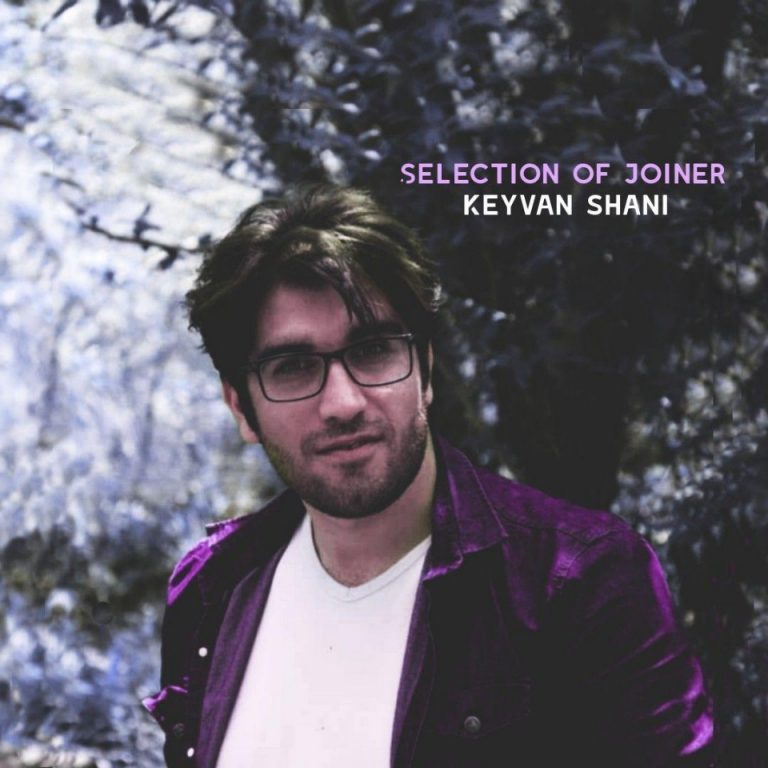 Keyvan Shani – Selection Of Joiner