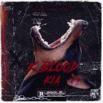 Kia – K BloodKia - K Blood