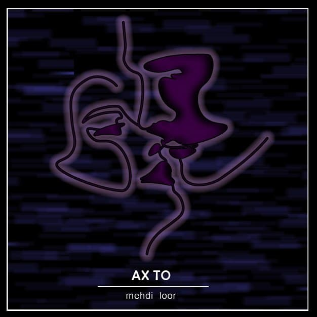 Meti Loor – AX To