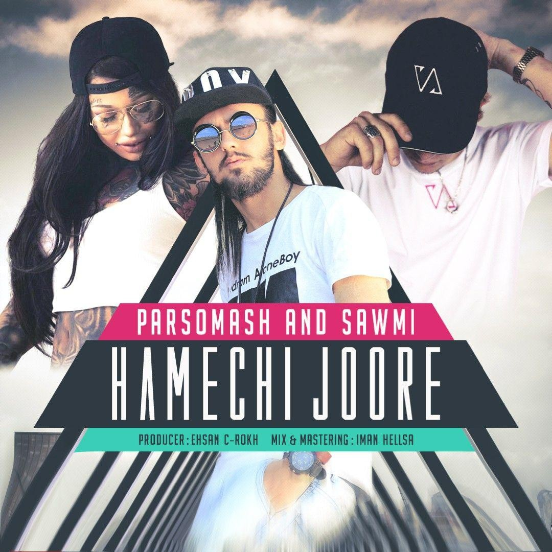 Parsomash – Hamechi Joore (Ft Sawmi)