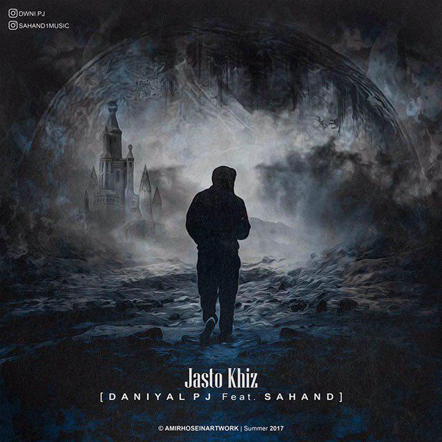 Daniyal PJ – Jasto Khiz (Ft Sahand)