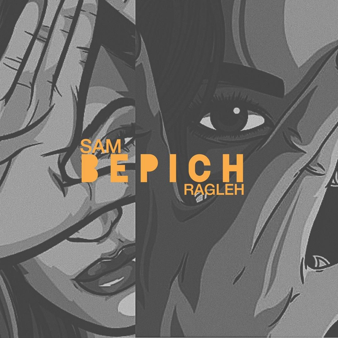 Ragleh – Bepich (Ft Sam)