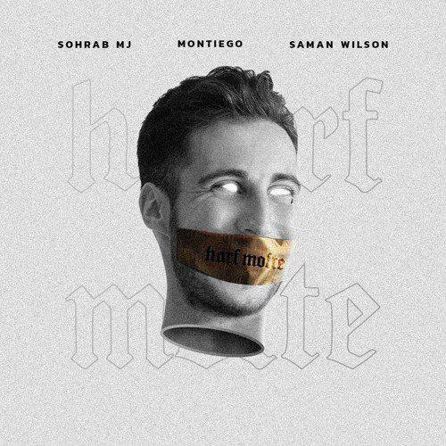Sohrab MJ & Saman Wilson & Montiego – Harf Mofte