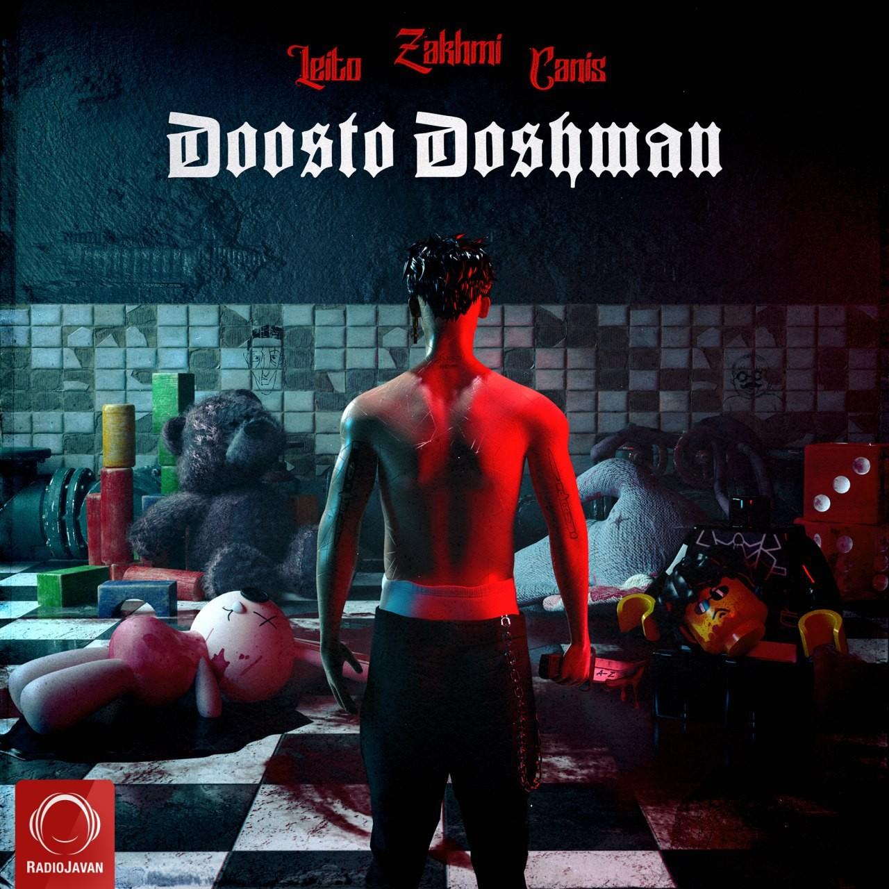Zakhmi & Behzad Leito & Canis – Doosto Doshman